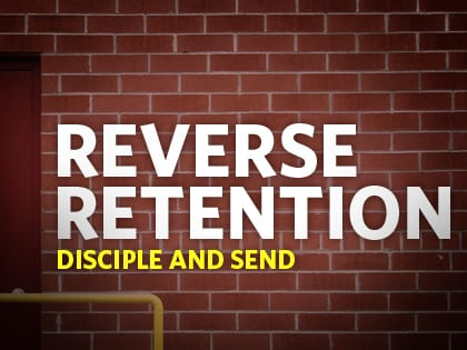 14Feature-Reverse-Retention--Disciple-and-Send-1020