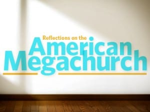 14Feature-Reflections-on-the-American-Megachurch-1112