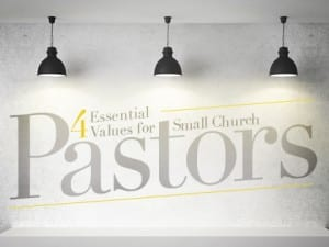 14Feature-4-Essential-Values-for-Small-Church-Pastors-1217