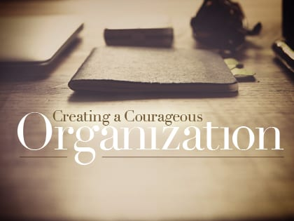 14Feature-Creating-a-Courageous-Organization-1218