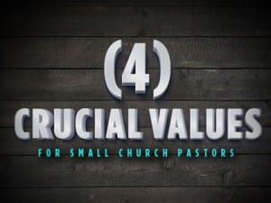 15Feature-4-Crucial-Values-for-Small-Church-Pastors-0525