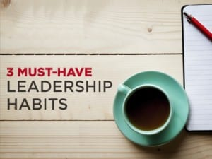 15Feature--3-Must-Have-Leadership-Habits-1130