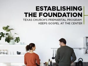 16Ideas-Establishing-the-Foundation--Texas-Church's-Premarital-Program-Keeps-Gospel-at-the-Center-0127