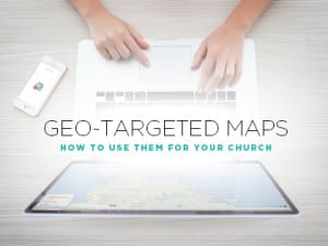 16Ideas-Geo-Targeted-Maps--How-to-Use-Them-for-Your-Church-0104