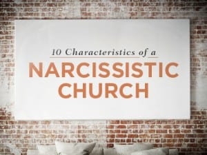 16Feature-10-Characteristics-of-a-Narcissistic-Church-0211