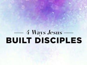 16-Ideas-4-Ways-Jesus-Built-Disciples-0428