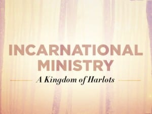 16Feature-Incarnational-Ministry--A-Kingdom-of-Harlots-0427