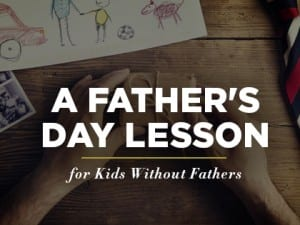16Ideas-A-Father%27s-Day-Lesson-for-Kids-Without-Fathers-0429