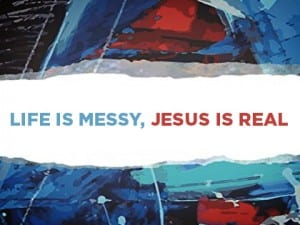 16Ideas-Life-Is-Messy,-Jesus-Is-Real-0414