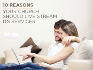 16ideas-10-Reasons-Your-Church-Should-Live-Stream-Its-Services-0419