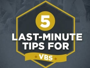 16ideas-5-Last-Minute-Tips-for-VBS-0503