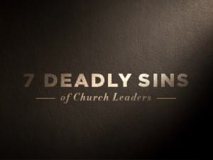 16Feature-7-Deadly-Sins-of-Church-Leaders-0526