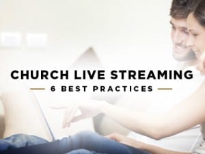 16Ideas-Church-Live-Streaming--6-Best-Practices-0516