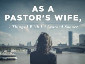 16Feature-As-a-Pastor's-Wife,-7-Things-I-Wish-I'd-Learned-Sooner-0628
