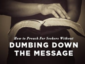 16Feature-How-to-Preach-For-Seekers-Without-Dumbing-Down-the-Message-0627