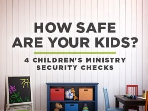 16Ideas-How-Safe-Are-Your-Kids-4-Children's-Ministry-Security-Checks-0630