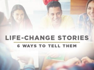 16Ideas-Life-Change-Stories--6-Ways-to-Tell-Them-0622