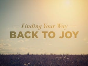 16ideas-Finding-Your-Way-Back-to-Joy-0610
