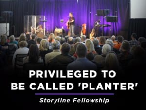 16ideas-Privileged-to-Be-Called-Planter--Storyline-Fellowship-0613