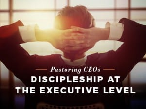 16Feature-Pastoring-CEOs--Discipleship-at-the-Executive-Level-0831