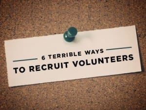 16Features-6-Terrible-Ways-to-Recruit-Volunteers-0830