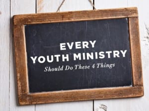 16Features-Every-Youth-Ministry-Should-Do-These-4-Things-0817