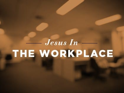 16Features-Jesus-in-the-Workplace--How-Faith-Mixes-With-Work—Part-2-0829