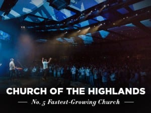16ideas-profiles-church-of-the-highlands-no-5-fastest-growing-church