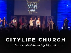 16ideas-profiles-citylife-church-no-7-fastest-growing-church