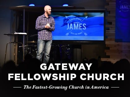 16ideas-profiles-gateway-fellowship-church-the-fastest-growing-church-in-america