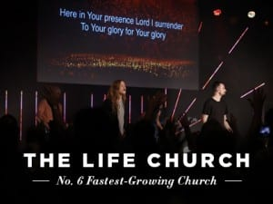 16ideas-profiles-the-life-church-no-6-fastest-growing-church