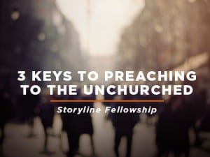 16ideas-3-Keys-to-Preaching-to-the-Unchurched--Storyline-Fellowship-0822