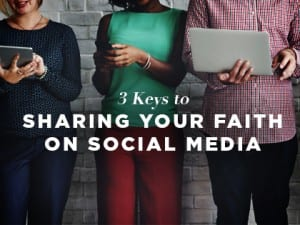 16feature-3-keys-to-sharing-your-faith-on-social-media-0919