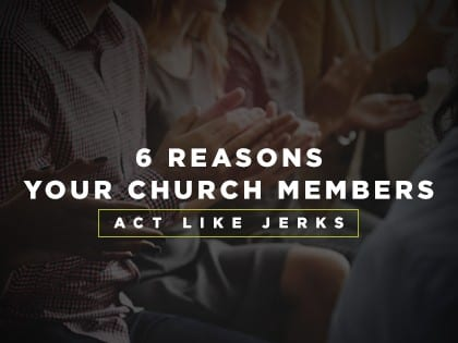 16feature-6-reasons-your-church-members-act-like-jerks-0928