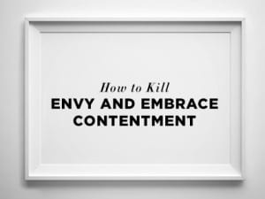 16feature-how-to-kill-envy-and-embrace-contentment-0926