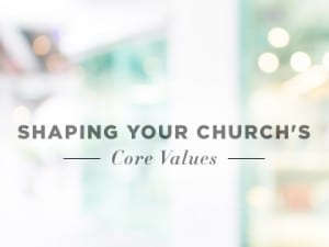 16feature-shaping-your-churchs-core-values-0926