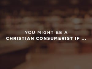 16feature-you-might-be-a-christian-consumerist-if-0923