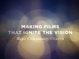 16Ideas-Making-Films-That-Ignite-the-Vision--Hope-Community-Church-0905