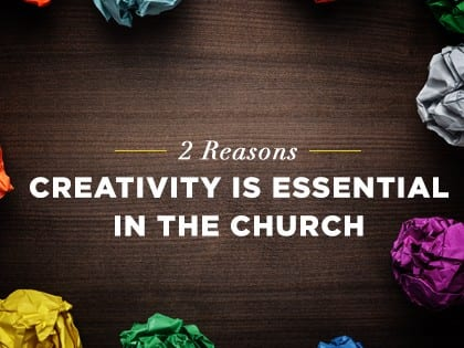 16feature-2-reasons-creativity-is-essential-in-the-church-1024