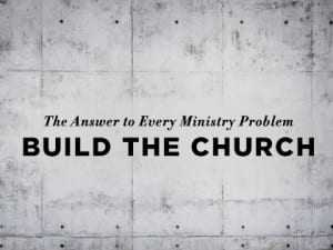 16feature-the-answer-to-every-ministry-problem-build-the-church-1025