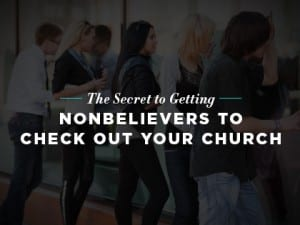 16feature-the-secret-to-getting-nonbelievers-to-check-out-your-church-1019