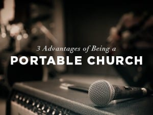 16ideas-3-advantages-of-being-a-portable-church-1010
