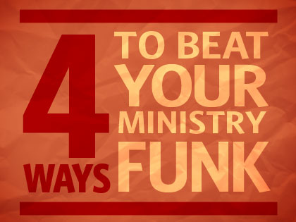 /13Feature_4_Ways_to_Beat_Your_Ministry_Funk_0215_802515063.jpg