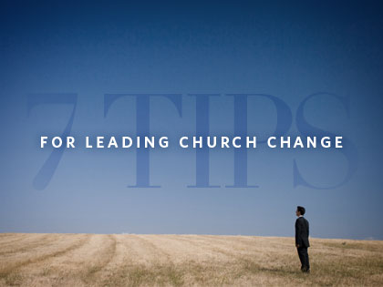/13Feature_7_Tips_for_Leading_Church_Change_0703_710515468.jpeg