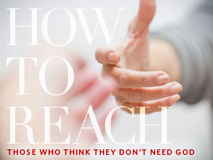 /13Feature_How_to_Reach_Those_Who_Think_They_Don__t_Need_God_07090_263869775.jpg