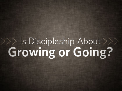 /13Feature_Is_Discipleship_About_Growing_or_Going_1211_105831753.jpg