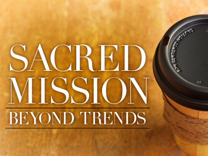 /13Feature_Sacred_Mission__Beyond_Trends_0213_137037986.jpg