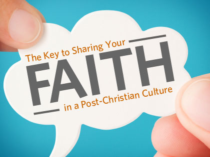 /13Feature_The_Key_to_Sharing_Your_Faith_in_a_Post_Christian_Culture_0208_947953073.jpg