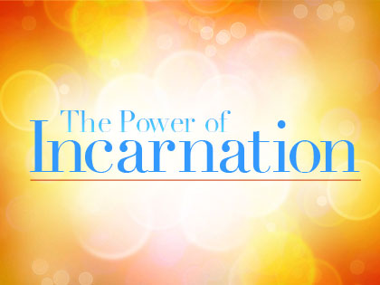 /13Feature_The_Power_of_Incarnation_0301_900412950.jpeg