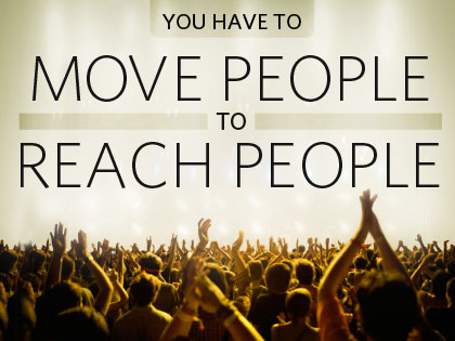 /13Feature_You_Have_to_Move_People_to_Reach_People_0724_413133003.jpg